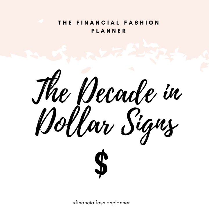 The Decade in Dollar Signs