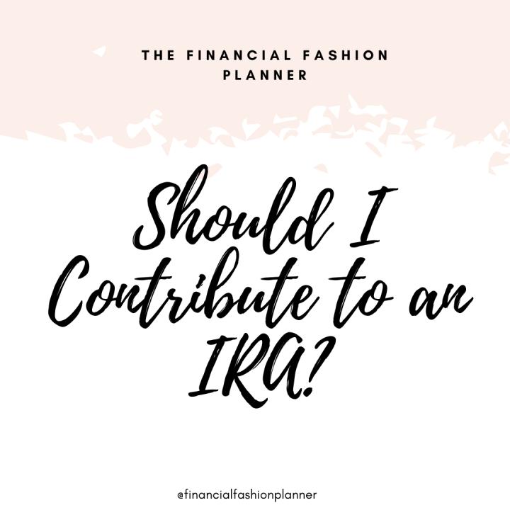 Should I Contribute to anIRA?